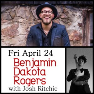 Benjamin Dakota Rogers with Josh Ritchie-POSTPONED @ Desboro Music Hall