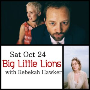 Big Little Lions with Rebekah Hawker @ Desboro Music Hall