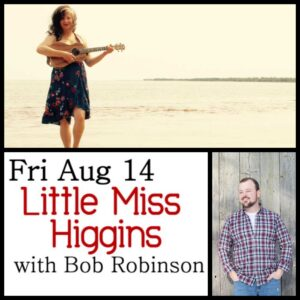 Little Miss Higgins with Bob Robinson @ Desboro Music Hall