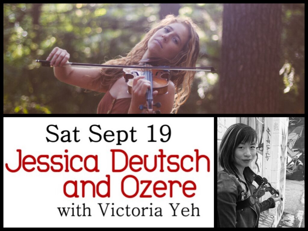 Sat Sept 19: Jessica Deutsch and Obere with Victoria Yeh